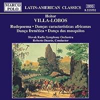 Heitor Villa-Lobos: Rudepoema; Dan莽as caracter?sticas africanas; Dan莽a fren茅tica; Dan莽a dos mosquitos (2006-08-01)