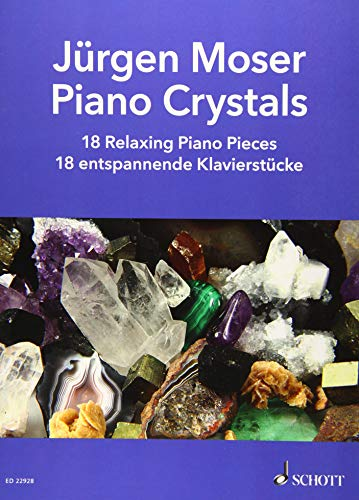 Piano Crystals: 18 Relaxing Piano Pieces. Klavier solo. Spielbuch.