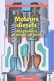 Moteurs Diesels - Diagnostics et mises au point