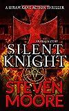 Silent Knight: A Hiram Kane Action Thriller - An Origin Story (The Hiram Kane Action thrillers)