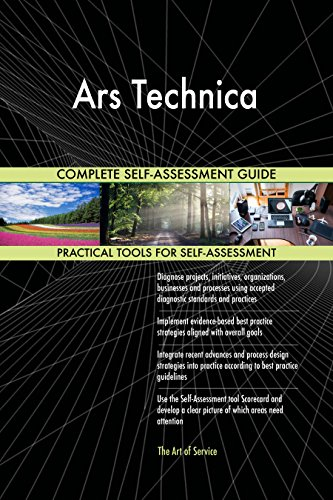 Ars Technica All-Inclusive Self-Assessment - More than 720 Success Criteria, Instant Visual Insights, Comprehensive Spreadsheet Dashboard, Auto-Prioritized for Quick Results