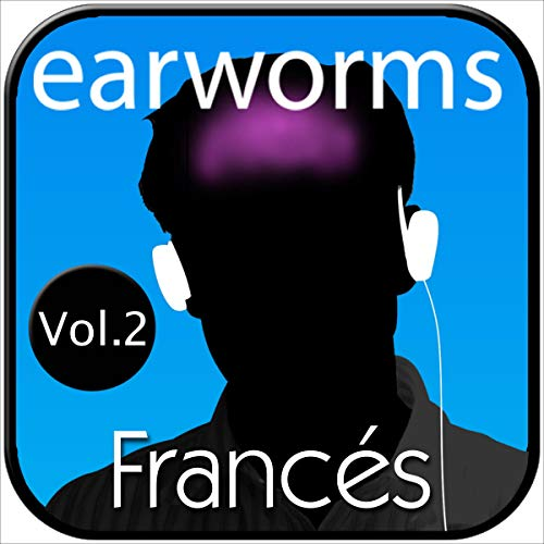 earworms Francés Rápido, Vol. 2 - Método Musical de Memorización [Earworms Fast French, Vol. 2 - Musical Method of Memorization] Titelbild