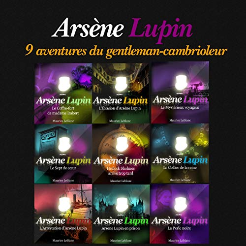 9 aventures d'Arsène Lupin     Arsène Lupin              By:                                                                                                                                 Maurice Leblanc                               Narrated by:                                                                                                                                 Philippe Colin                      Length: 7 hrs and 5 mins     6 ratings     Overall 4.5