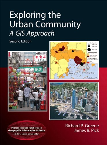 Exploring the Urban Community: A GIS Approach (2nd Edition) (Pearson Prentice Hall Series in Geographic Information Scie