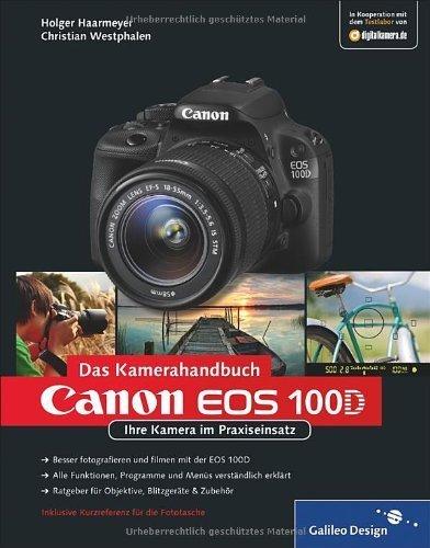Canon EOS 100D. Das Kamerahandbuch by Unknown(2015-04)