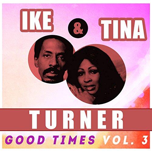 Ike & Tina Turner - Good Times, Vol. 3
