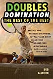 DOUBLES DOMINATION: THE BEST OF THE BEST TIPS, TACTICS AND STRATEGIES