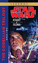 Assault at Selonia (Star Wars: The Corellian Trilogy, Book 2) by Roger Macbride Allen (1995-06-01)