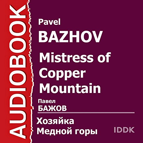 The Mistress of Copper Mountain [Russian Edition]                   De :                                                                                                                                 Pavel Bazhov                               Lu par :                                                                                                                                 Maria Babanova,                                                                                        Vyacheslav Dugin,                                                                                        Zinaida Bokareva,                   and others                 Durée : 45 min     Pas de notations     Global 0,0