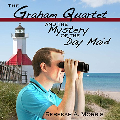 The Graham Quartet and the Mystery of the Day Maid audiobook cover art