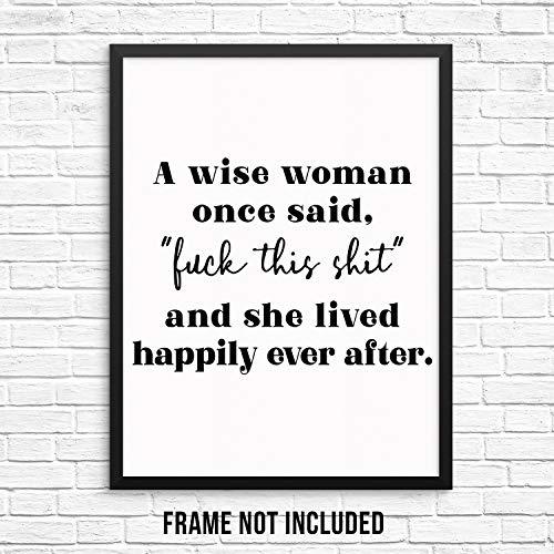 真诚的,不鼓舞人心的励志名言墙上艺术印刷海报-一个聪明的女人曾经说过-无框-现代艺术的客厅,卧室,现代家庭办公室墙上的标志