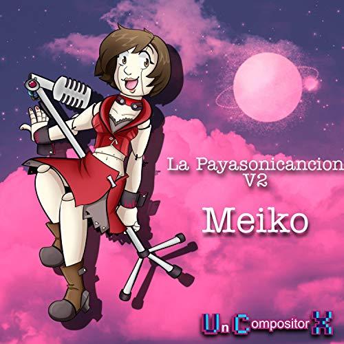 La Payasonicancion V2 (feat. Miku Hatsune, Len Kagamine, Rin Kagamine, Luka Megurine, Kaito & Meiko)