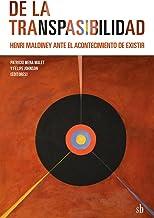 De la transpasibilidad. Henri Maldiney ante el acontecimiento de existir (Post-visión nº 8) (Spanish Edition)