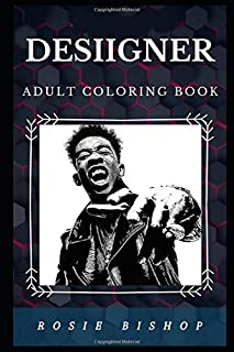 Desiigner Adult Coloring Book: Millennial Rapper and Musical Prodigy Inspired Adult Coloring Book (Desiigner Books)