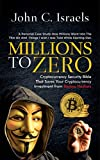 Millions to Zero - Cryptocurrency Security Bible That Saves Your Cryptocurrency Investments from Badass Hackers (English Edition)