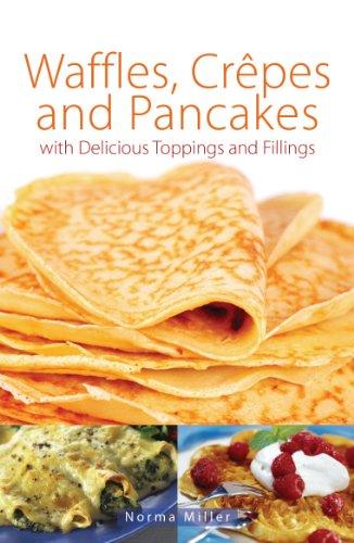 Waffles, Crepes and Pancakes (English Edition)
