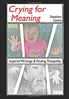 Crying for Meaning: Inspired Writings & Finding Tranquility