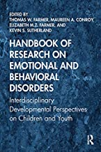 Handbook of Research on Emotional and Behavioral Disorders: Interdisciplinary Developmental Perspectives on Children and Y...