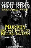 Murphy und das Juwel des Killer-Götzen (Dämonenjäger Murphy): Cassiopeiapress Horror