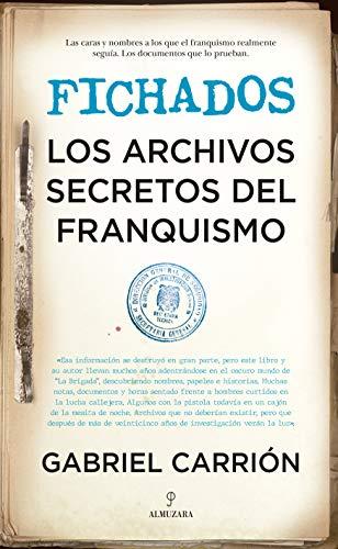 Fichados. Los archivos secretos Del Franquism (Historia)