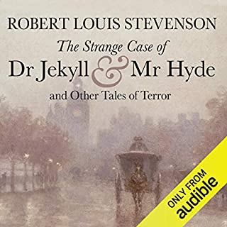 The Strange Case of Dr Jekyll and Mr Hyde and Other Tales of Terror                   By:                                                                                                                                 Robert Louis Stevenson                               Narrated by:                                                                                                                                 Michael Kitchen                      Length: 5 hrs and 14 mins     3 ratings     Overall 4.7