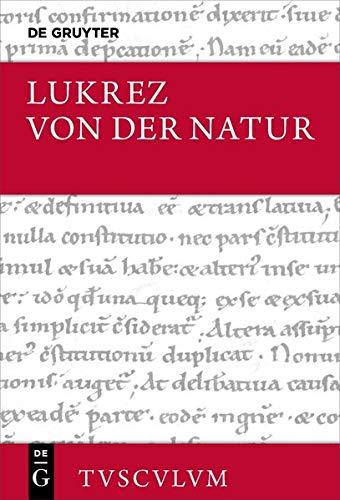 Von der Natur / De rerum natura: Lateinisch - deutsch (Sammlung Tusculum)