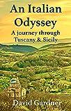 An Italian Odyssey: A journey through Tuscany & Sicily (English Edition)