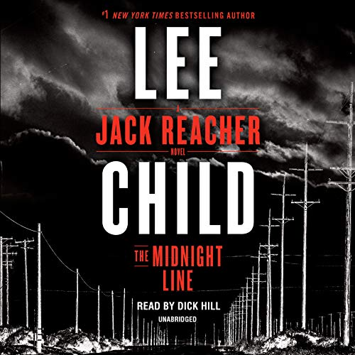 The Midnight Line     A Jack Reacher Novel              By:                                                                                                                                 Lee Child                               Narrated by:                                                                                                                                 Dick Hill                      Length: 13 hrs and 6 mins     9,946 ratings     Overall 4.4