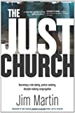 The Just Church: Becoming a Risk-Taking, Justice-Seeking, Disciple-Making Congregation