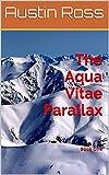 The Aqua Vitae Parallax: Book One (English Edition)