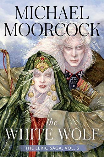 The White Wolf: The Elric Saga Part 3 (Volume 3)