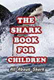 The Shark Book For Children: All About Shark: Shark Book (English Edition)