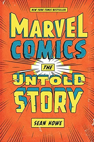 Visit the Marvel Comics: The Untold Story by Sean Howe on Amazon.
