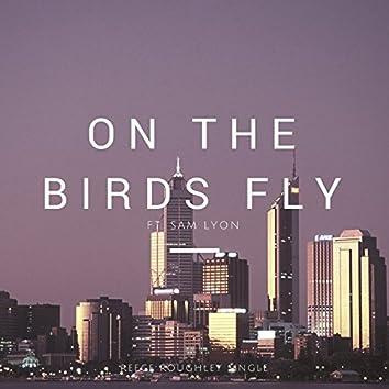 On the Birds Fly