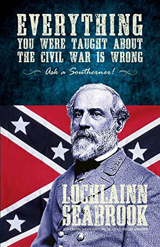Seabrook, L: Everything You Were Taught about the Civil War