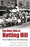 The Other Side of Notting Hill: From Wartime to the Westway