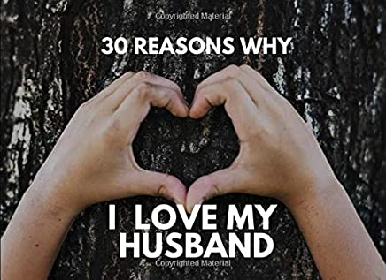 30 Reasons Why I Love My Husband: Hand Heart Personalized Prompt Writing Book