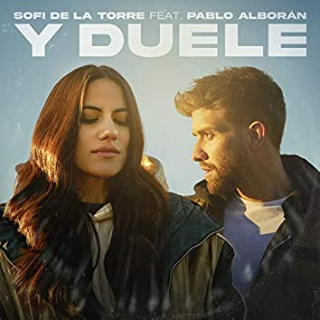 Y Duele (feat. Pablo Alborán)