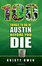 Best 100 things to do in austin before you die Reviews