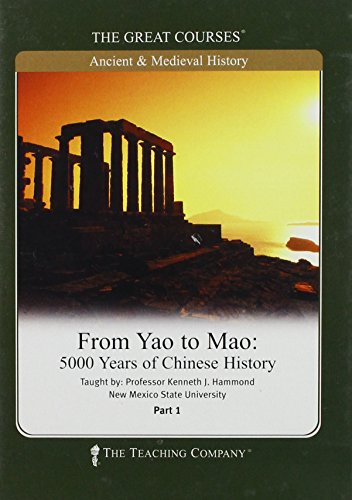 From Yao to Mao, 5000 Years of Chinese History, the Great Courses [Unknown Binding]