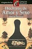 Hechizos de amor y sexo (Enigmas de las ciencias ocultas series / Enigmas of the Occult World Series)