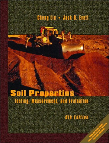 Compare Textbook Prices for Soil Properties: Testing, Measurement, and Evaluation 5 Edition ISBN 9780130930057 by Liu, Cheng,Evett, Jack B.