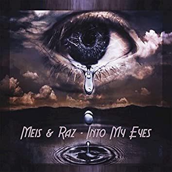 Into My Eyes
