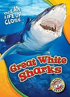 Great White Sharks (Blastoff! Readers, Level 3: Ocean Life Up Close)