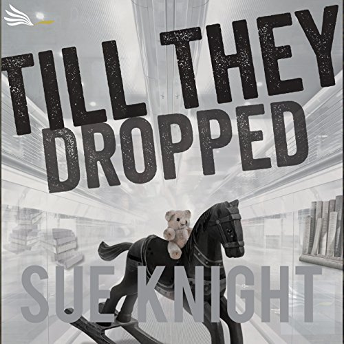 Till They Dropped audiobook cover art