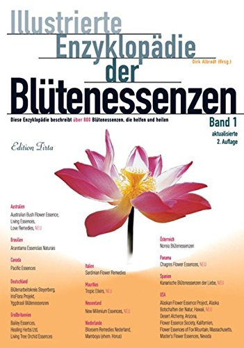 Illustrierte Enzyklopädie der Blütenessenzen 01 (Edition Tirta, Band 1)