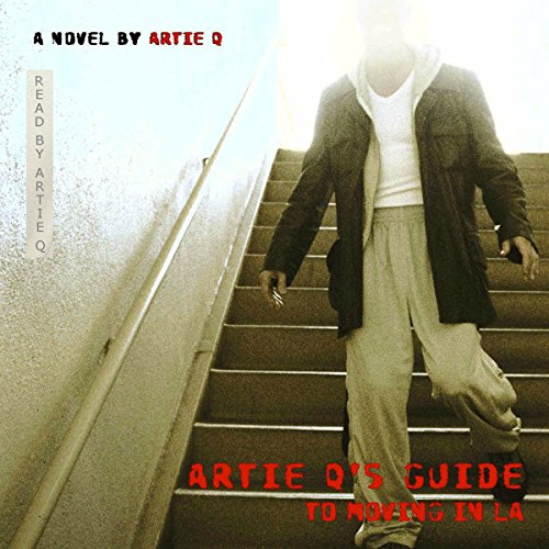 Artie Q's Guide to Moving in LA audiobook cover art