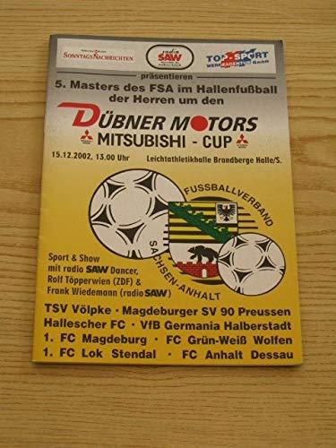 Programm 5. Masters des FSA im Hallenfußball um den Dübner Motors Mitsubishi - Cup 15.12.2002