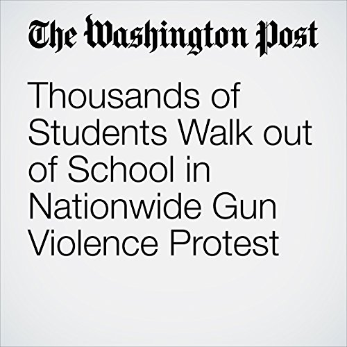 Thousands of Students Walk out of School in Nationwide Gun Violence Protest copertina