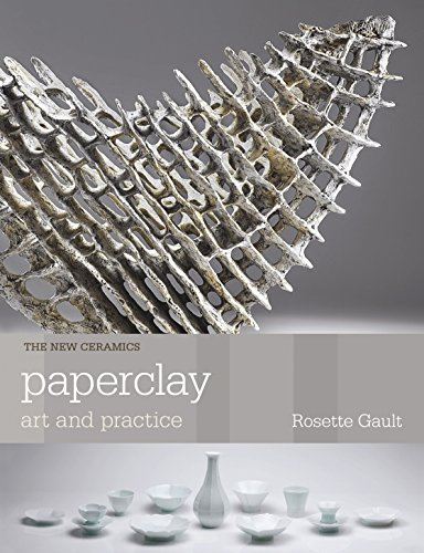 Compare Textbook Prices for Paperclay: Art and Practice New Ceramics Reprint Edition ISBN 9781912217595 by Gault, Rosette